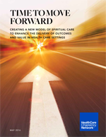 Time to Move Forward: Creating a New Model of Spiritual Care to Enhance the Delivery of Outcomes
